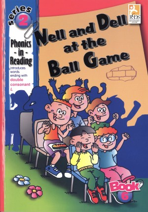 Phonics in Reading Series 2: Book 6 - Nell and Dell at the Ball Game (Kid's Educational Books)