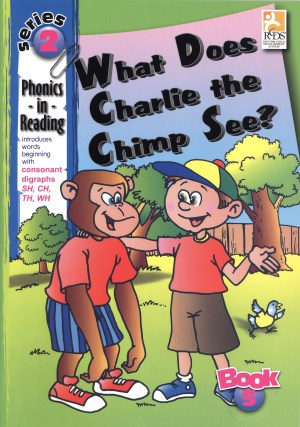 Phonics in Reading Series 2: Book 5 - What Does Charlie the Chimp See? (Kid's Educational Books)