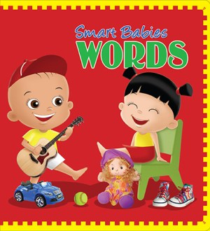 Smart Babies BOARD BOOK - Words (Kid's Educational Books)