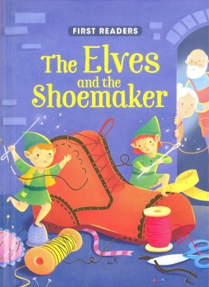 FIRST READERS Series - ELVES & THE SHOEMAKER (Kids Story Book)