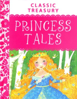 Classic Treasury - Princess Tales (Kids Story Book)