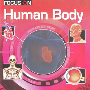 FOCUS ON Book Series - HUMAN BODY (Kid's Educational Books)