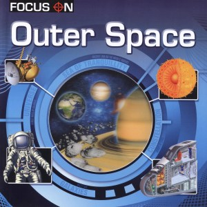 FOCUS ON Book Series - OUTER SPACE (Kid's Educational Books)