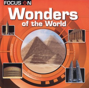 FOCUS ON Book Series - WONDERS OF THE WORLD (Kid's Educational Books)