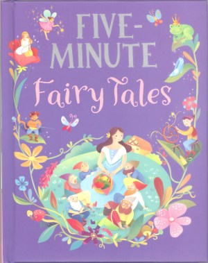 FIVE-MINUTE - FAIRY TALES (Kids Story Book)