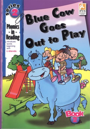Phonics in Reading Series 2: Book 2 - Blue Cow Goes Out to Play (Kid's Educational Books)