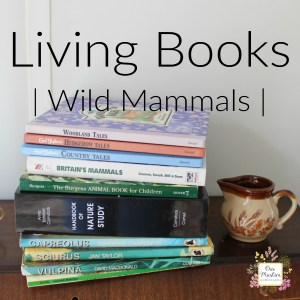 Wild british mammals living books Charlotte Mason Homeschool