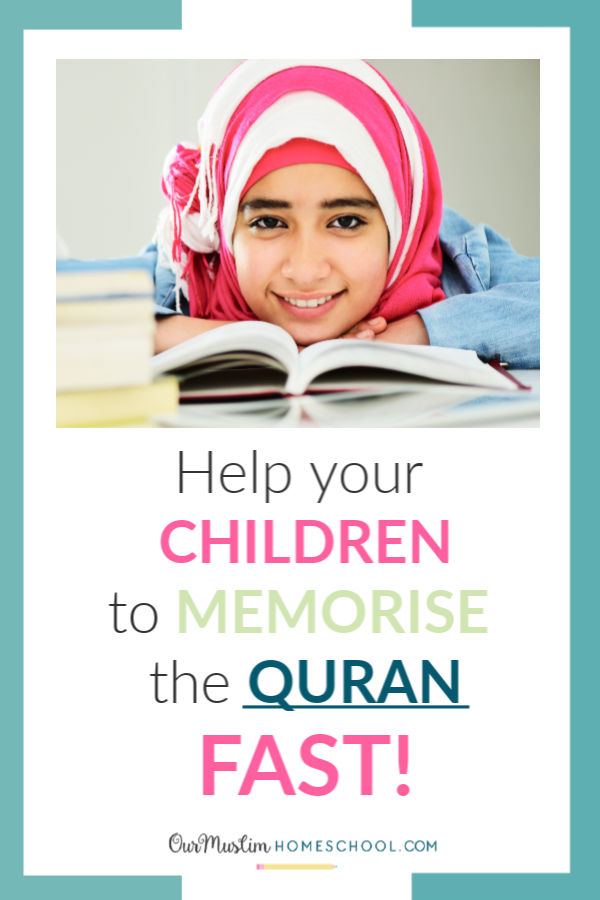 Help your children to memorise the Quran fast