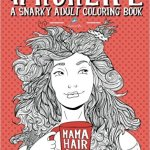 Mom Life: A Snarky Adult Coloring Book