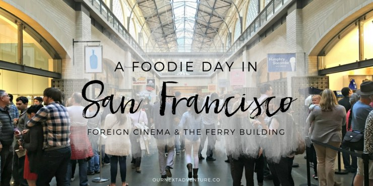 A foodie day in San Francisco, brunching at Foreign Cinema before hitting the Ferry Buliding Marketplace // Family Travel | San Francisco with Kids | Where to Eat