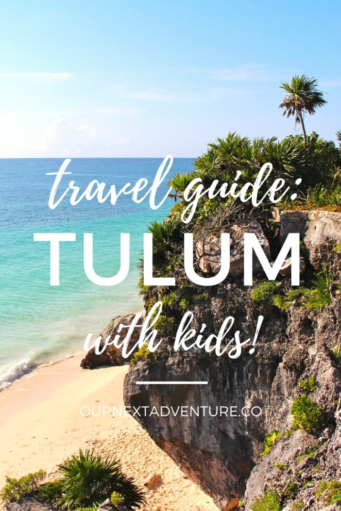 A complete guide to visiting Tulum with kids. How to get around, where to stay, what to see and do, and where to eat in this stylish Mexican beach city. #tulum #mexico #familytravel // Family Travel | Travel with Kids | Baby Travel | Mexico | Riviera Maya | Tulum | What to Do | Where to Eat | Adventure | Beach Vacation | Family Friendly Itinerary | Family Resorts | Family Hotels | Warm Weather Destinations | Vacation Ideas