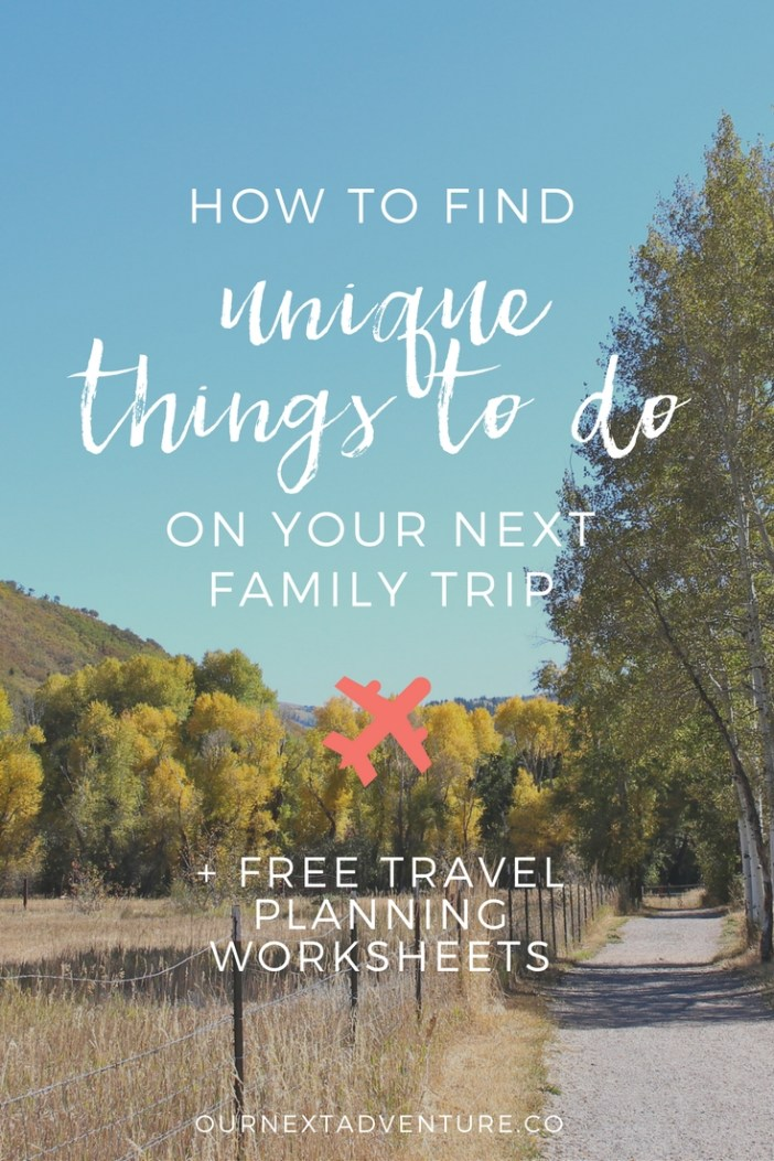 Tips for finding unique and meaningful things to do on a family trip + free printable family travel planner. #familytravel #traveltips // Family Travel | Travel with Kids | Vacation Ideas | Where to Go | Kid-Friendly Trips | Family-Friendly Destinations | Free Printables | Packing List | Travel Budget | Vacation Checklist | Itinerary | Free Vacation Planner | What to See and Do | Best Cities for Families