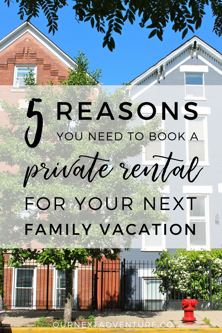 Why you should be using private vacation rentals for your family vacations. // Family Travel | Travel with Kids | Family Vacation Ideas | Where to Stay | Tips for Using | How to Use | Airbnb | Kid&Coe | Clanventure