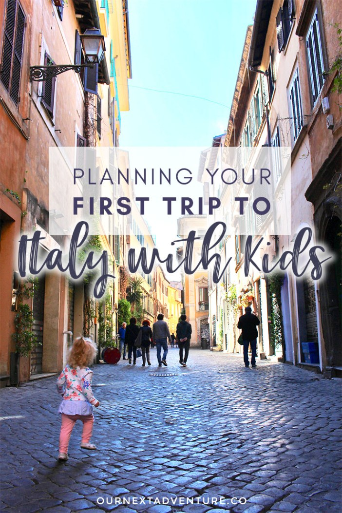 Italy Family Travel: 10 Tips for Planning Your First Trip to