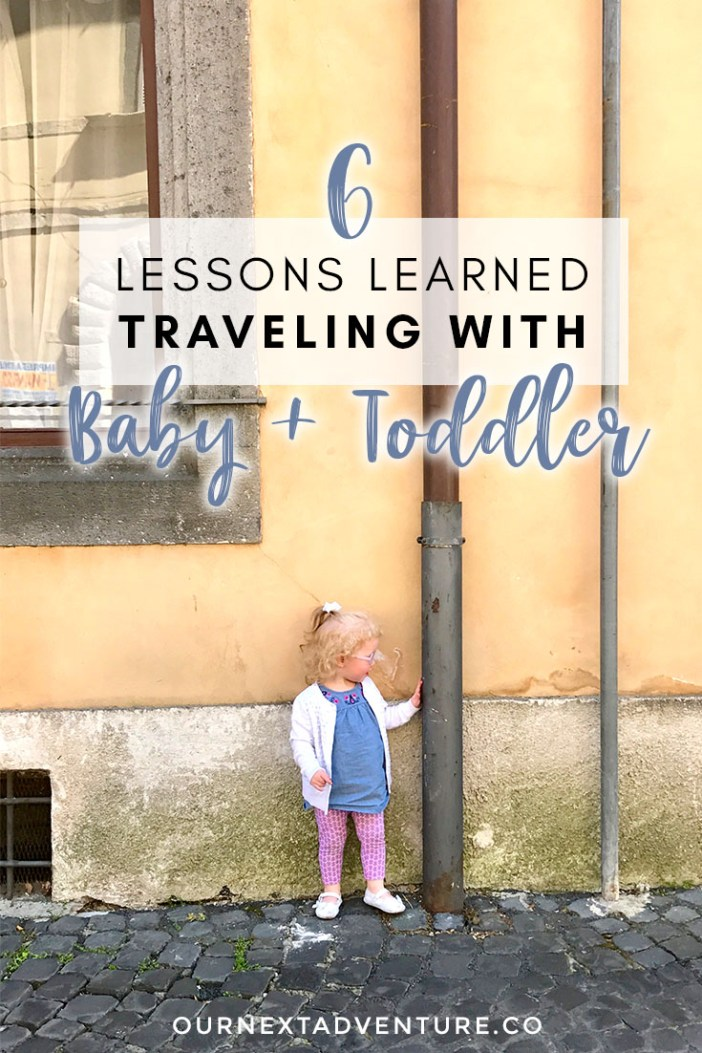 6 important lessons we learned from our first travel experience with a baby and toddler. #familytravel #traveltips #babytravel #toddlertravel #travelwithkids // Family Travel | Baby Travel | Toddler Travel | Slow Travel | Worldschooling | Travel Tips | How to Travel with Kids | Family Vacation Advice | US Travel