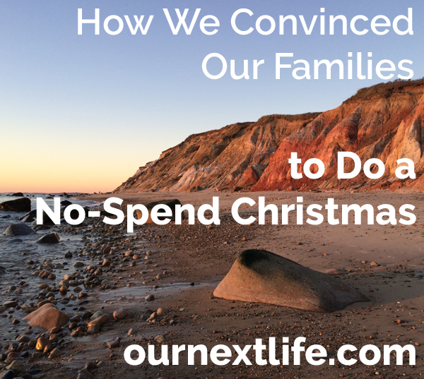 How we convinced our families to do a no-spend Christmas // Our Next Life -- save money, zero waste