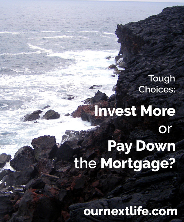 What's the Best Choice? Should you invest more or pay down your mortgage faster? // Our Next Life -- early retirement, financial independence, personal finance, investing, financial freedom