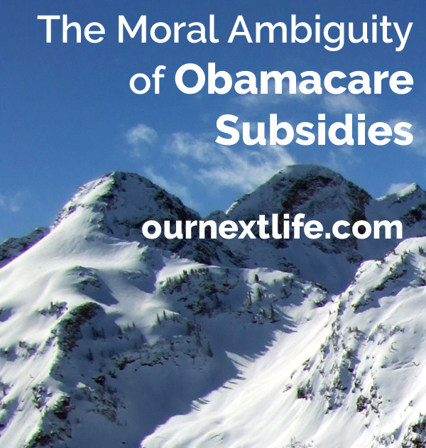 The Moral Ambiguity of Obamacare Subsidies for Early Retirees // Our Next Life -- early retirement, financial independence, health care insurance
