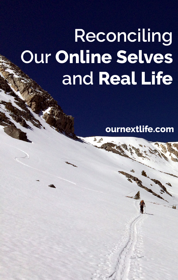 OurNextLife.com // Reconciling Our Online Selves and Real Life -- curation, storytelling, authenticity, blogging