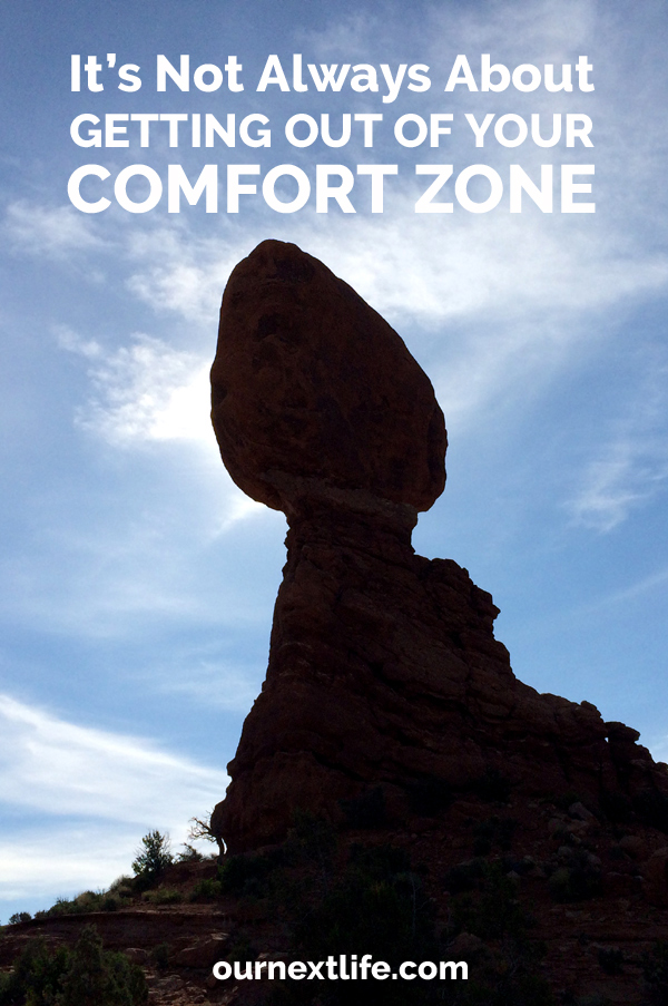 OurNextLife.com // It's Not Always About Getting Out of Your Comfort Zone / When comfort zones are good, when staying in our comfort zones makes sense