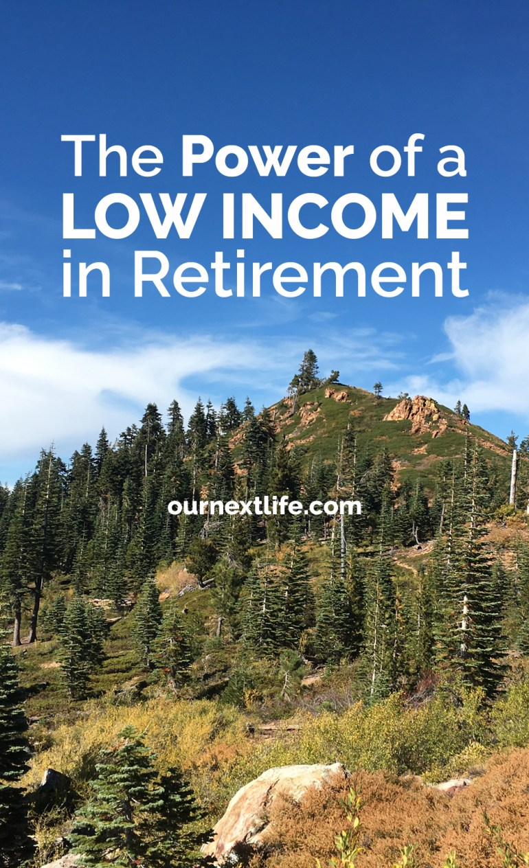 OurNextLife.com // The Power of a Low Income in Retirement // Keep income low in early retirement to maximize your Obamacare benefits, reduce your taxes and retain maximum flexibility in your plans.