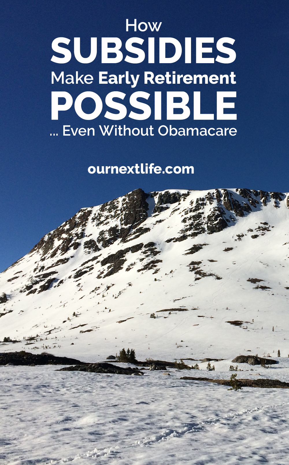 OurNextLife.com // How subsidies make early retirement possible, even without Obamacare // Poor subsidizing the rich / Tax breaks to build wealth