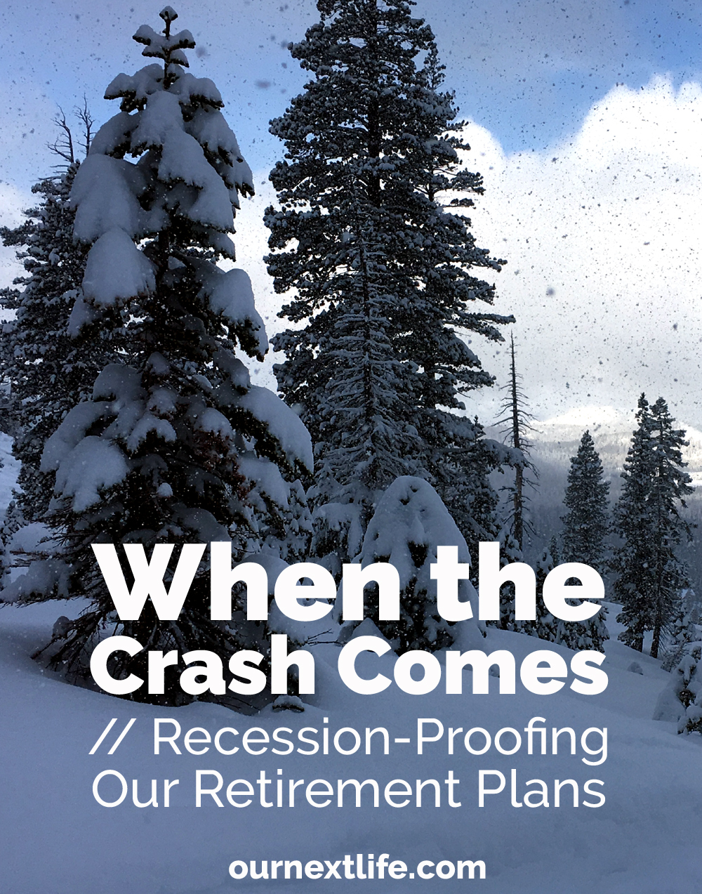 When the Crash Comes // Recession-Proofing Our Retirement Plans / Financial Planning to ride out market downturns, a financial crisis, or a market correction or crash