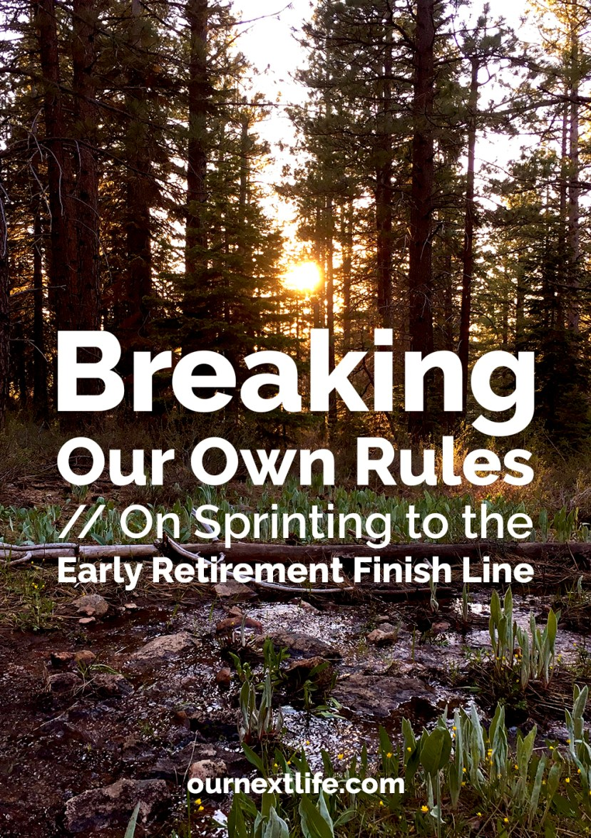 Breaking Our Own Rules // On Sprinting to the Early Retirement Finish Line -- Early retirement is a marathon, not a sprint, and yet we're sprinting to the finish!