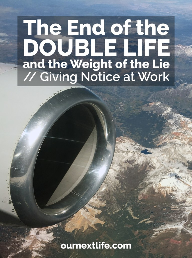 The end of the double life // Giving notice and leaving our careers forever -- early retirement, financial independence, career, work