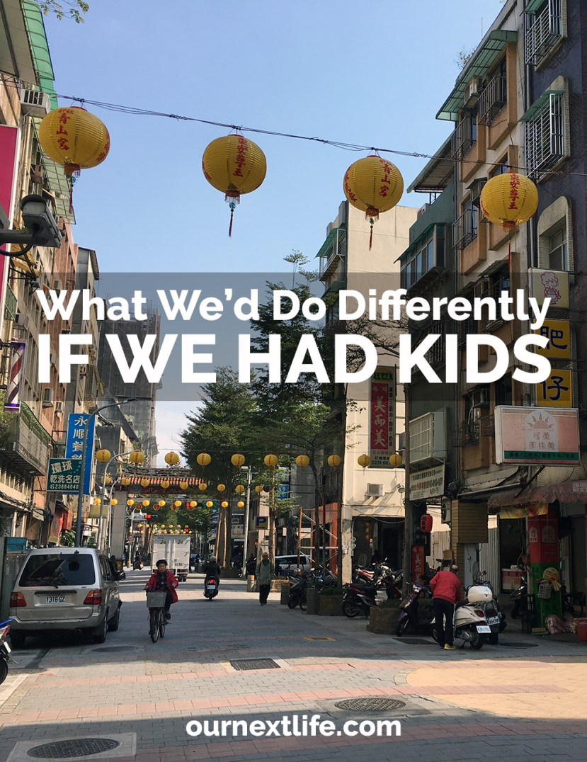 What We'd Do Differently If We Had Kids // Our Next Life // We achieved early retirement and financial independence as DINKs (dual income, no kids), and of course having kids would change a bunch of things. Here's what we think they'd change. What did we miss?