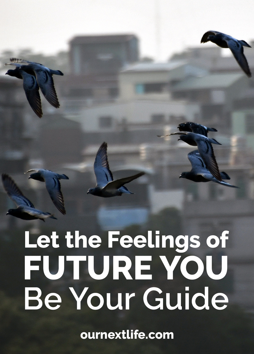 Let the Feelings of Future You Be Your Guide // OurNextLife.com // early retirement, financial independence, adventure, happiness, spending decisions, needs vs. wants