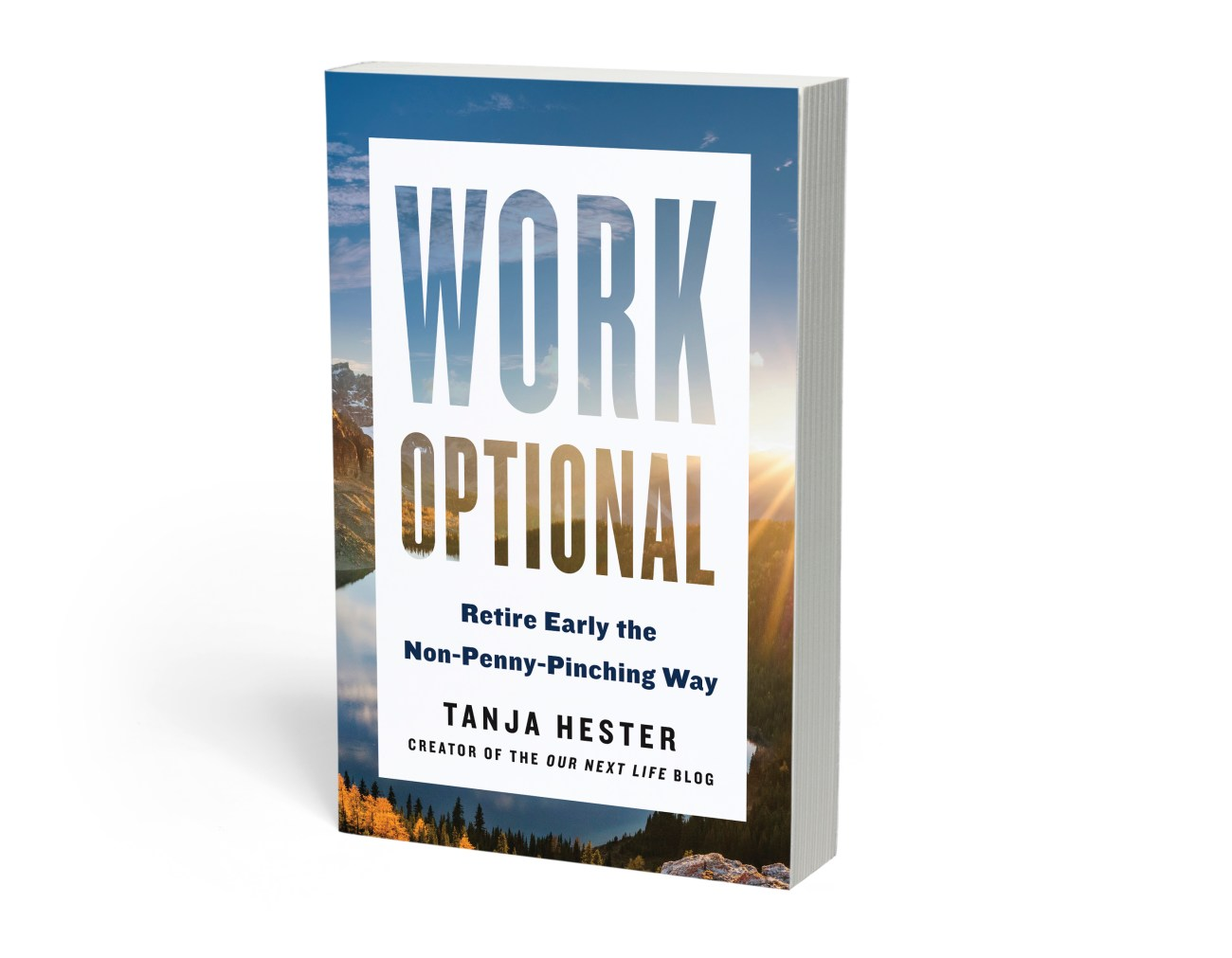 WORK OPTIONAL: Retire Early the Non-Penny-Pinching Way – Our