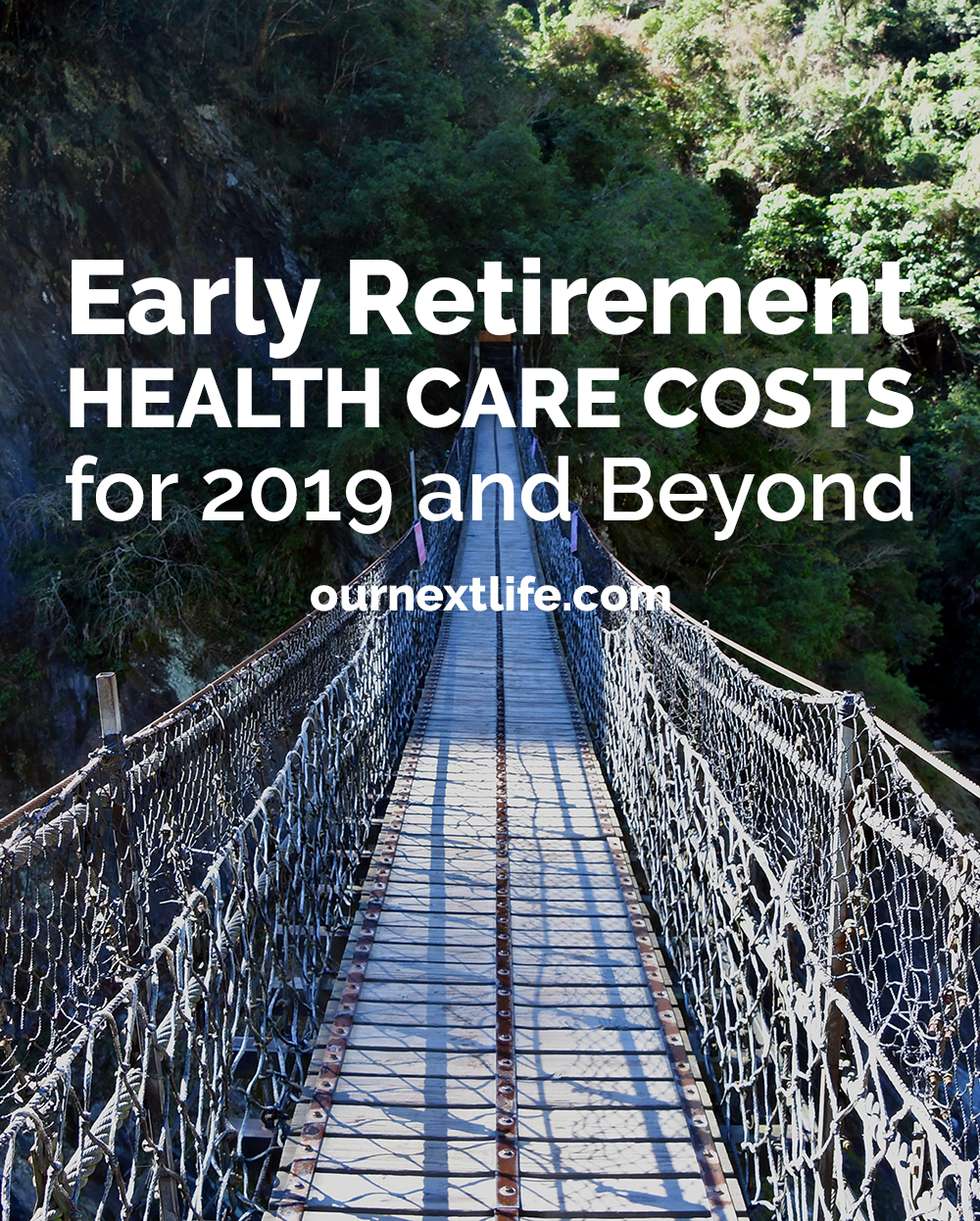 early retirement health care costs in 2019 and beyond // obamacare, aca, affordable care act for early retirement // our next life // early retirement, financial independence, fire, adventure, happiness, health