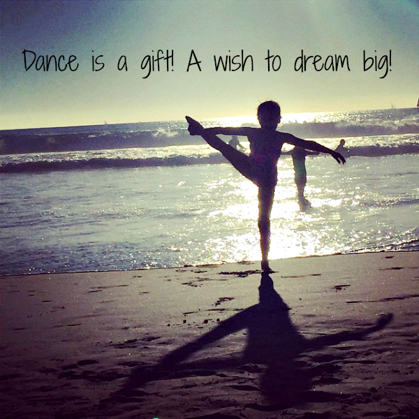 dance is a gift a wish to dream big