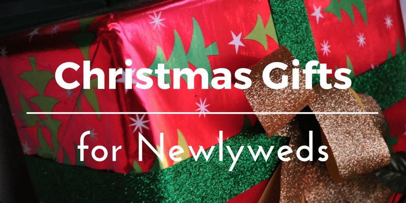 Christmas Gifts For Newlyweds: Best 32 Gift Ideas And