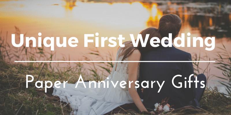 Best 1st Wedding Anniversary Gifts Ideas: 40 Unique Paper