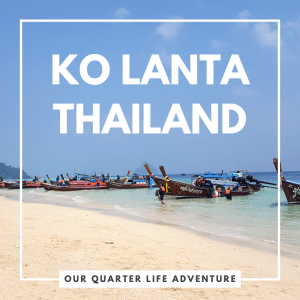 Ko Lanta Thailand Our Quarter Life Adventure