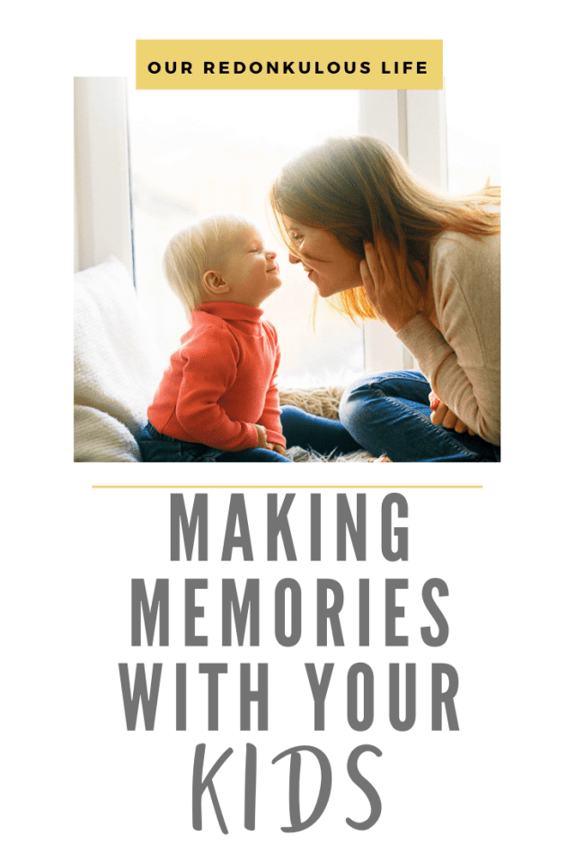 making memories with your kids