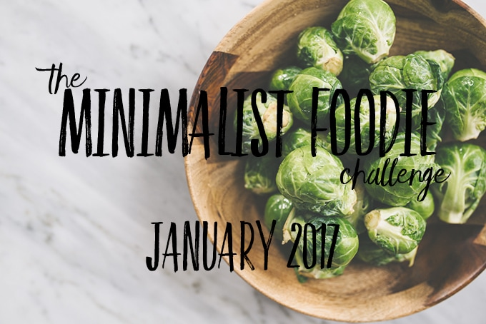 The Minimalist Foodie Challenge - January 2017