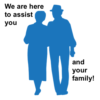 We are here to assist you and your family!
