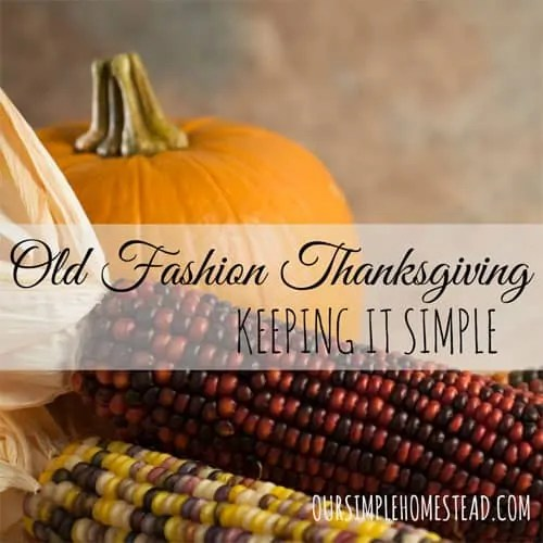 Old Fashion Thanksgiving - Keep it Simple