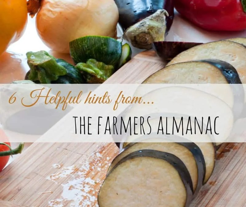 6 Helpful Hints from The Farmers Almanac