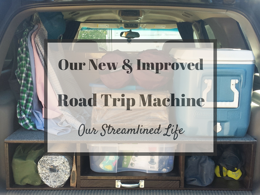 Our New and Improved Road Trip Machine | Our Streamlined Life