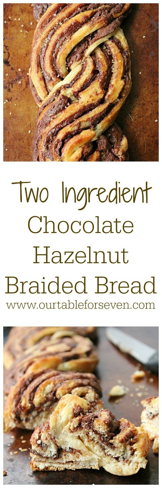 Two Ingredient Chocolate Hazelnut Braided Bread from Table for Seven