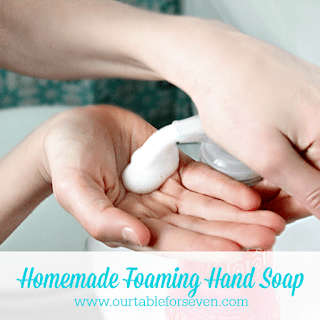 Homemade Foaming Hand Soap from Table for Seven