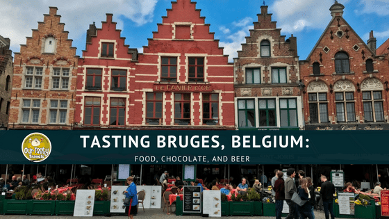 Tasting Your Way Through Bruges, Belgium - Food, Beer, and Chocolate