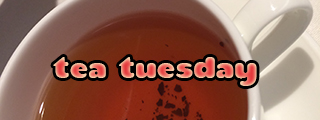 Our Tasty Travels - Tea Tuesday