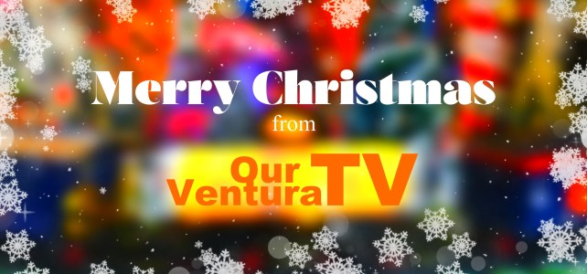 Merry Christmas from Our Ventura TV