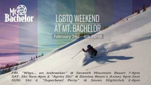 Mt Bachelor LGBTQ Ski Weekend poster Bend February 2nd - 4th 2018