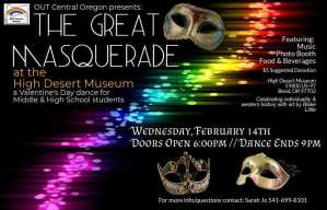 The great masquerade Valentines Day Youth Dance poster at the high desert museum February 14th 6pm to 9pm